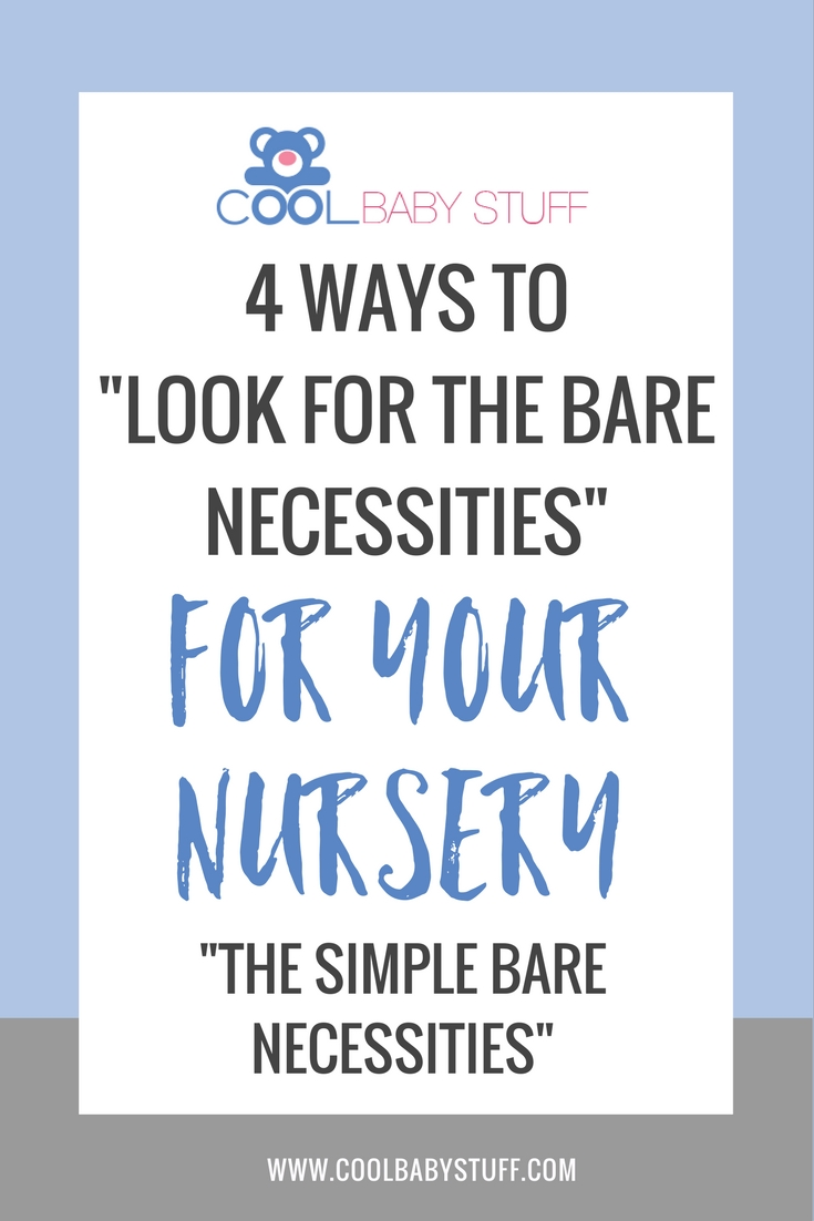 Don't be tempted to succumb to Pinterest hype. You need a few necessities for your nursery. And Baby needs fewer still -- your loving arms and patient care.