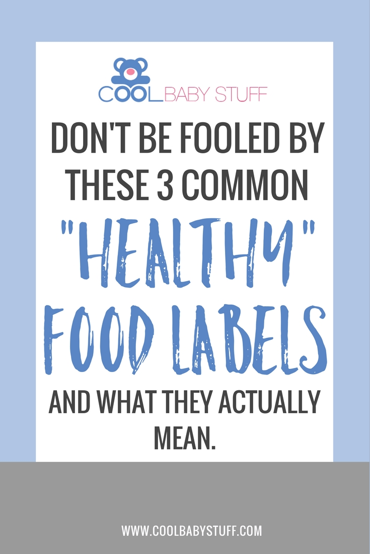 If you really want to make sure you're feeding your family truly wholesome, nutritious meals, don't be fooled by these common healthy food labels.
