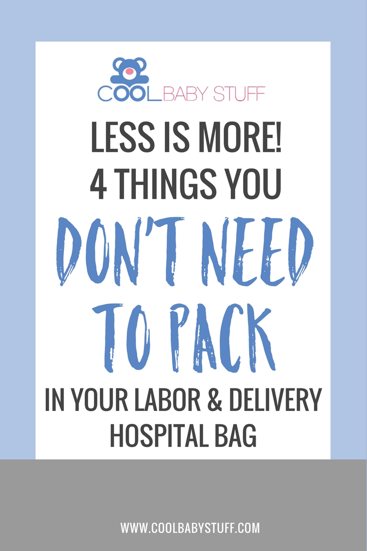 The countdown is on and it's time to get your hospital bag packed. Less is more, so here are a few items you can leave off your list.