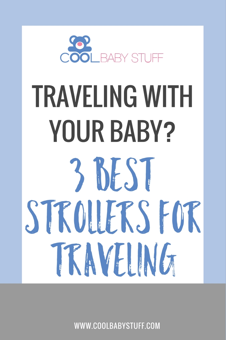When you're traveling with a baby, a stroller and your favorite carrier are essential. More specifically, you will need the best strollers for traveling.