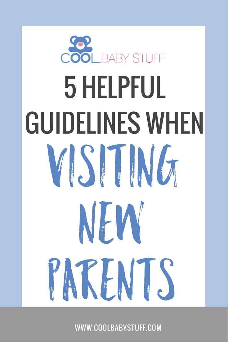 When it comes to visiting new parents, spare them the moral dilemma and try any of these sure fire ways to show them some love.