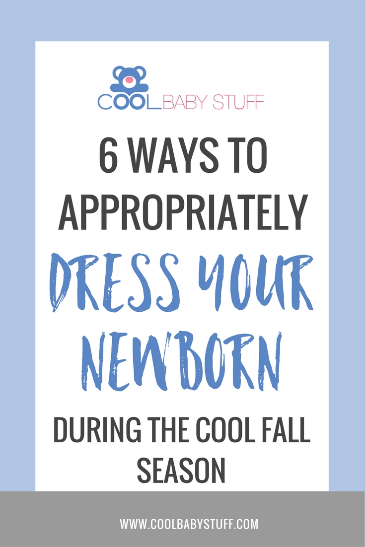 If you are wondering how to dress your baby as the temperatures start to drop, look no further!  Here are some tips on how to dress a newborn in fall.