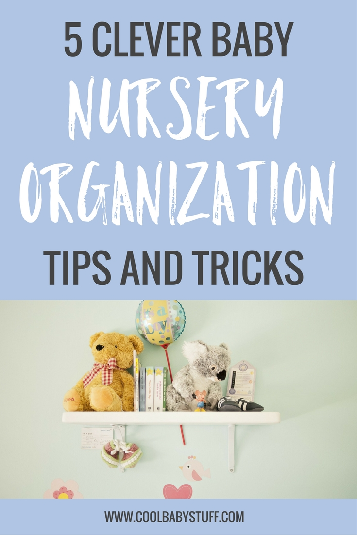 Organize your nursery! The cuteness of baby toys and furniture can be deceiving until they start to clutter your home! Here are 5 baby nursery organization tricks to declutter!