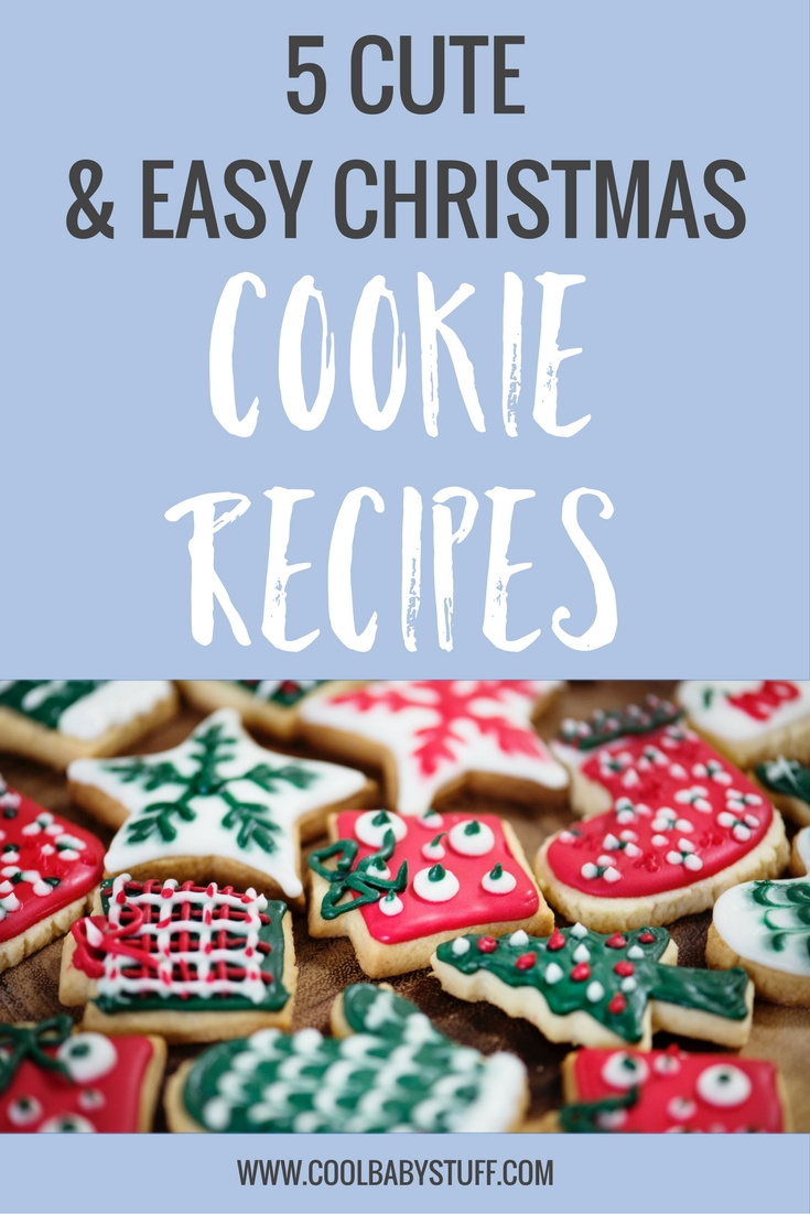 5 Cute And Easy Christmas Cookie Recipes Cool Baby Stuffcool Baby