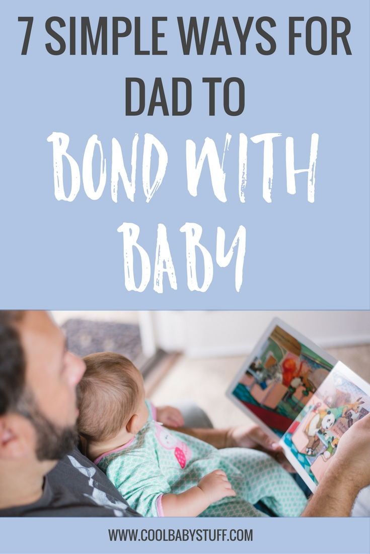 While a mother has had the opportunity to bond with her baby during pregnancy and through childbirth, it's harder for dad to bond with baby.